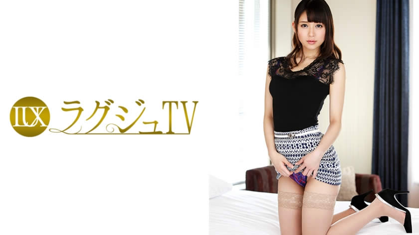 259LUXU-615 ラグジュTV 594 佐藤麻里子 24歳 美術館学芸員