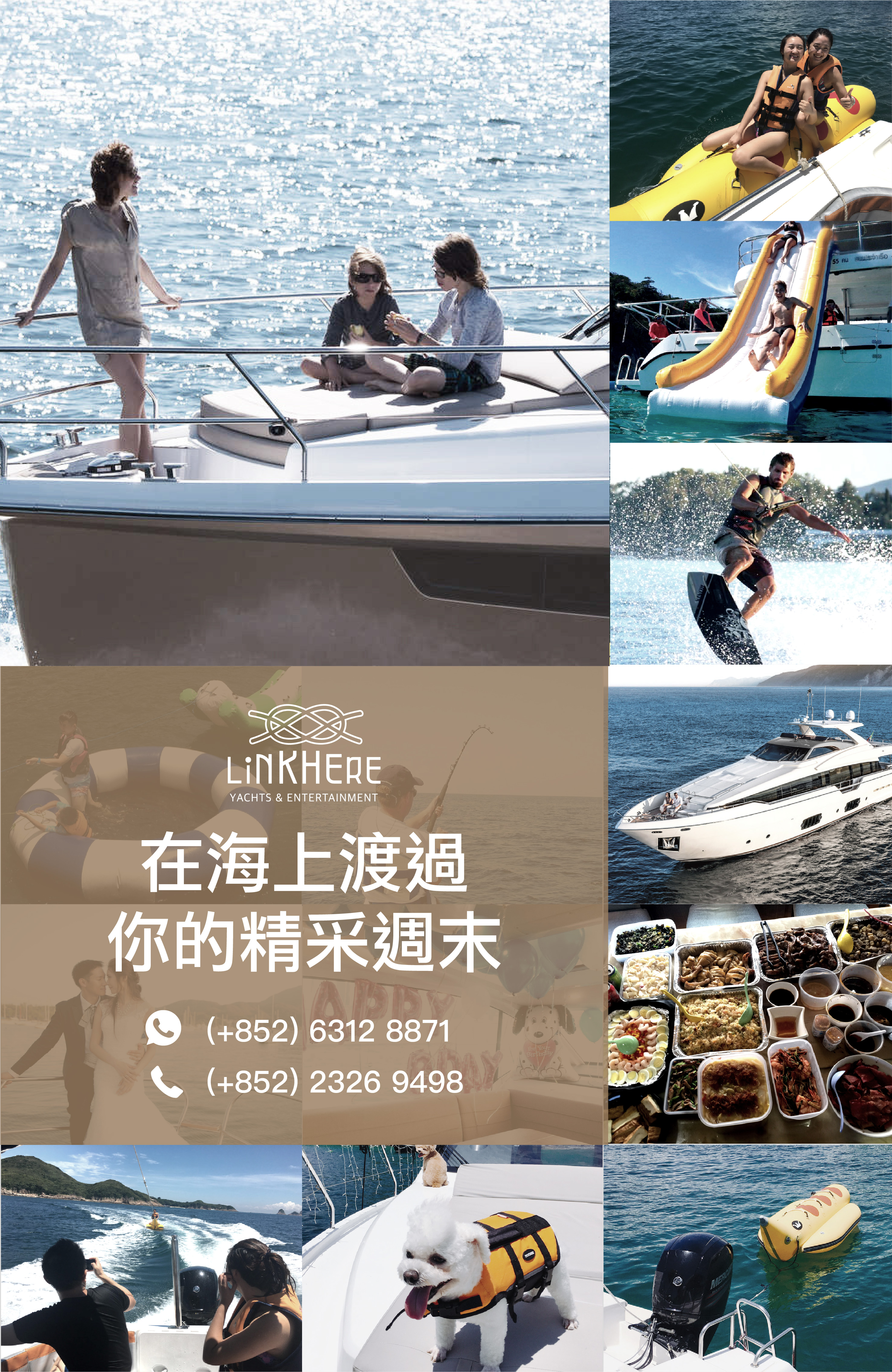 55 Au LiNKHERE 在海上渡過 你的精采週末 (+852) 6312 8871 YACHTS & ENTERTAINMENT (+852) 2326 9498,water transportation,water,boat,advertising,boating
